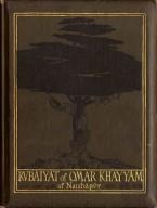Rubaiyat of Omar Khayyam, the astronomer-poet of Persia