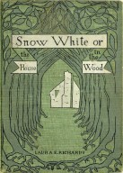 Snow-White; or, The house in the wood