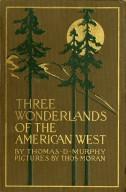 Three wonderlands of the American West