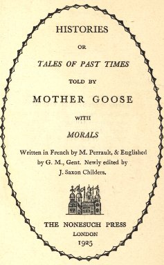 Histories or tales of past times, told by mother goose. With morals.