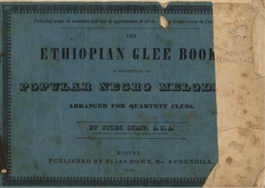The Ethiopian glee book : a collection of popular Negro melodies, arranged for quartett [sic] clubs by Gumbo Chaff, A.M.A., first banjo player to the King of Congo